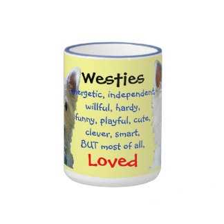 Westies are Funny, Playful and Loved Ringer Mug
