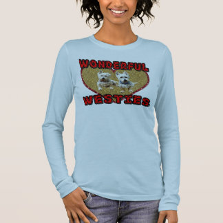 Westies Shirt. Long Sleeve T-Shirt