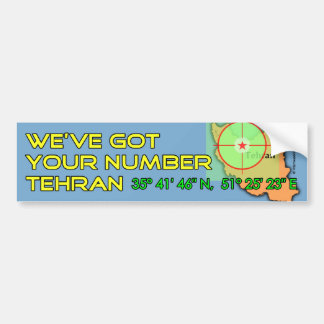 We've Got Your Number Tehran Bumper Sticker