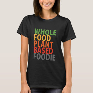 WFPB foodie - t shirt