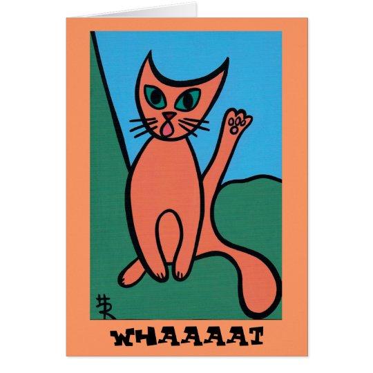 whaaaaat card