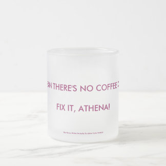 Whadaya mean there's no coffee on Elyria???? Frosted Glass Coffee Mug