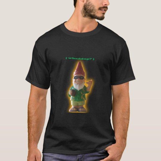 Whaddup? Gnome shirt