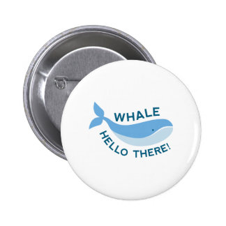 Whale Hello There! 6 Cm Round Badge