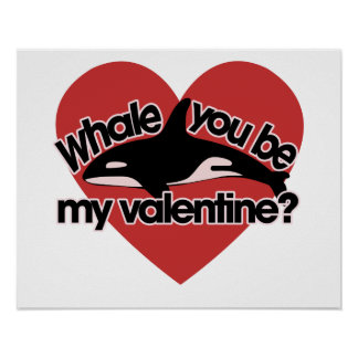 Whale you be my Valentine Poster