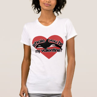 Whale you be my Valentine Shirts