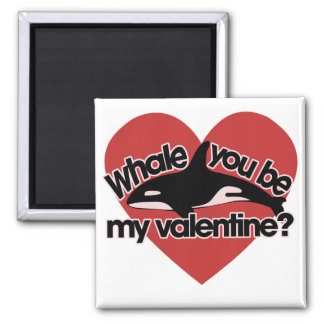 Whale you be my Valentine Square Magnet