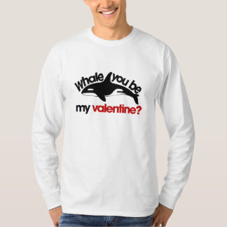 Whale you be my Valentine T-shirt