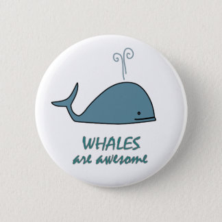 Whales are Awesome 6 Cm Round Badge