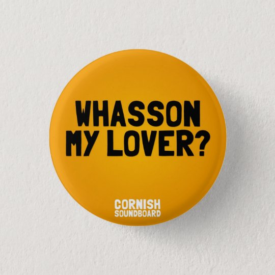 Whasson My Lover? A Cornish Soundboard Badge