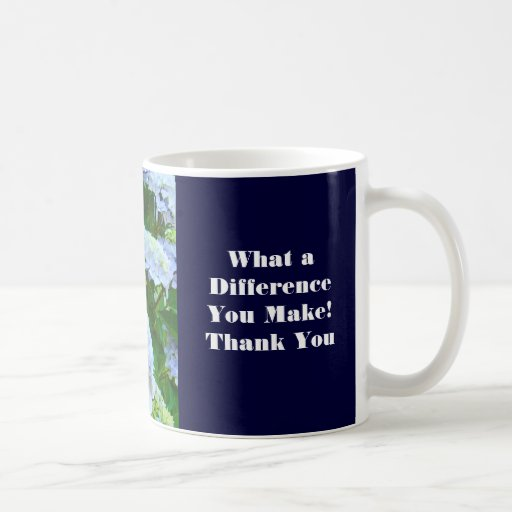 What a Difference You Make! Coffee Cup Thanks Coffee Mugs
