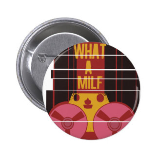 What a milf - funny record player 6 cm round badge