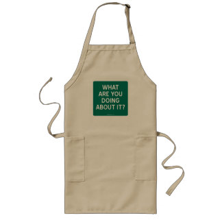 WHAT ARE YOU DOING ABOUT IT? APRONS