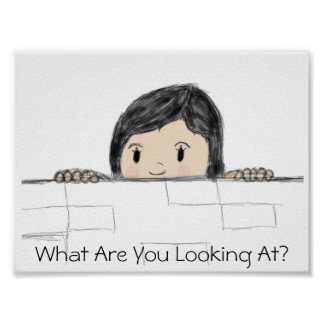What Are You Looking At? Posters