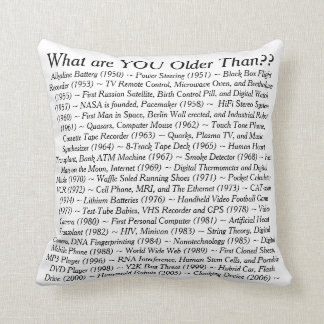 What Are YOU Older Than Throw Cushions