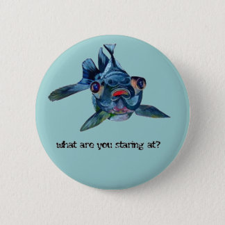 What Are You Staring At? 6 Cm Round Badge