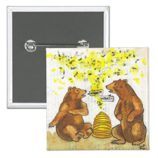 What Bears and bees hard of hearing humor button