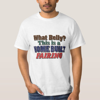 What Belly - Home Built Fairing T-Shirt