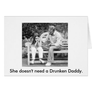 What can you really teach her when you're drunk? greeting card