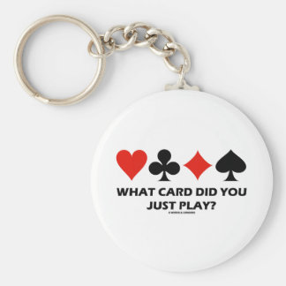 What Card Did You Just Play? (Four Card Suits) Keychains