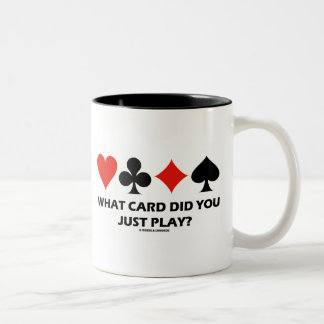 What Card Did You Just Play? (Four Card Suits) Coffee Mugs