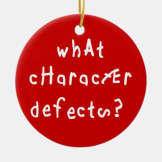 What Character Defects? Round Ceramic Decoration