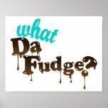What Da Fudge Poster