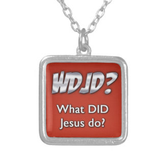 What DID Jesus Do? Silver Plated Necklace