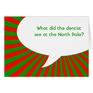 what did the dentist see at the North Pole? Cards
