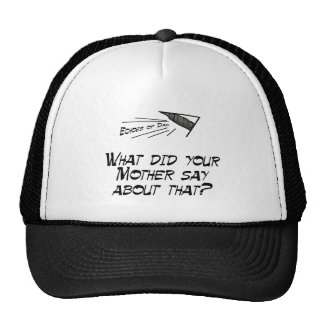 What did your mother say? mesh hat