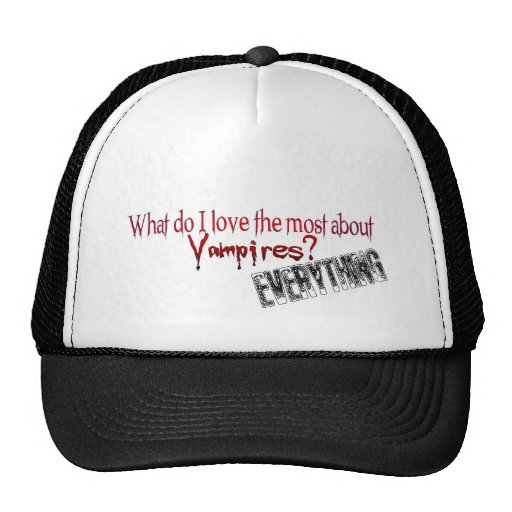 What do I like the most about Vampires? Trucker Hats