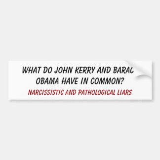 What do John Kerry and Barack Obama have in com... Bumper Sticker