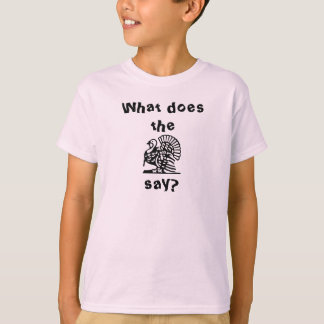 What do the turkey say? T-Shirt