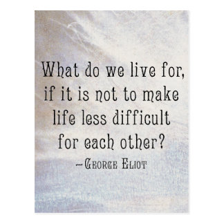 What do we live for - George Eliot Quote on Life Postcard