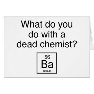 What Do You Do With A Dead Chemist? Barium Card
