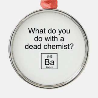 What Do You Do With A Dead Chemist? Barium Christmas Ornament