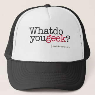 What do you geek? trucker hat