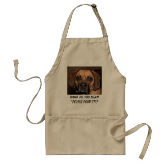 """WHAT DO YOU MEAN """"PEOPLE FOOD""""???? STANDARD APRON"""