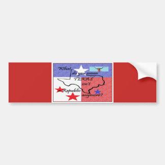 What do You Mean Texas Isn't a Republic Bumper Sticker