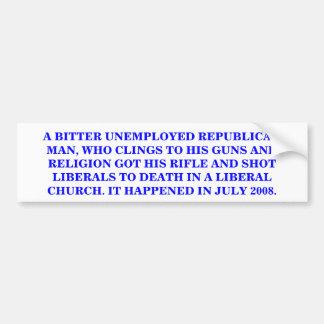WHAT DOES A REPUBLICAN GUN & RELIGION CLINGER DO? BUMPER STICKER