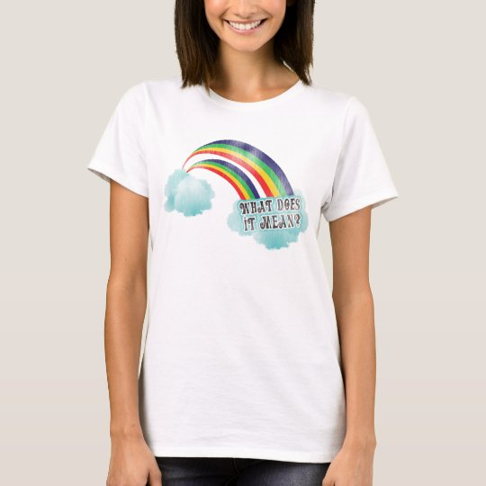 WHAT DOES IT MEAN?? T-Shirt