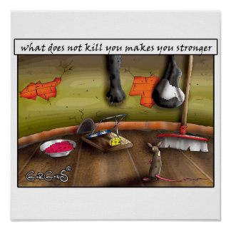 What does not kill you makes you stronger posters