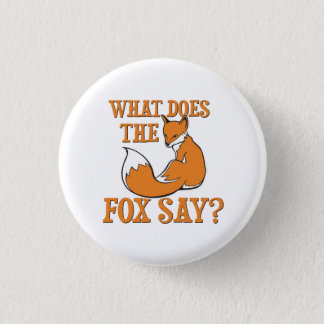 What Does The Fox Say? 3 Cm Round Badge