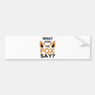 What Does The Fox Say ? Bumper Sticker