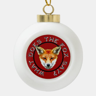 What Does The Fox Say?  Classic Ball Ornament