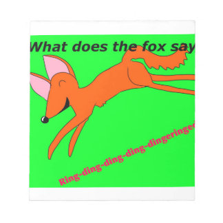 What does the fox say? notepad