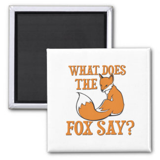 What Does The Fox Say? Square Magnet
