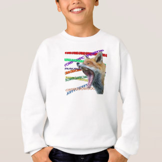 What Does the Fox Say? Sweatshirt