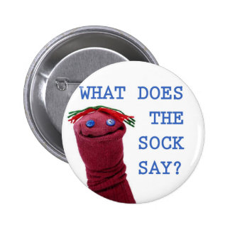 What Does The Sock Say? 6 Cm Round Badge