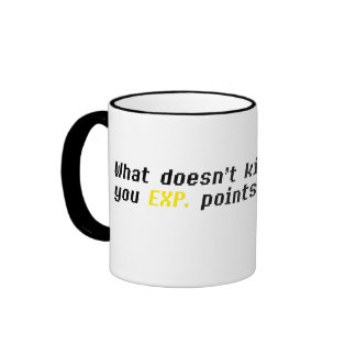 What Doesn t Kill You Gives You EXP Points Coffee Mug
